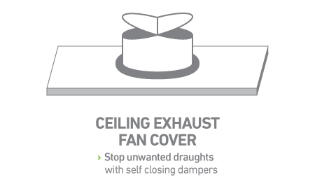 Stop unwanted draughts with self-closing dampers.